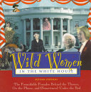 Wild Women in the White House Book