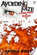 Avoiding Fate Large Print Edition