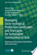 Managing Socio ecological Production Landscapes and Seascapes for Sustainable Communities in Asia