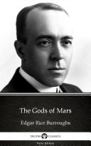 Pdf The Gods of Mars by Edgar Rice Burroughs - Delphi Classics (Illustrated)