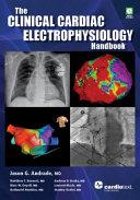 The Clinical Cardiac Electrophysiology Handbook Book