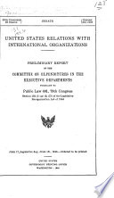 United States Relations with International Organizations: Preliminary report