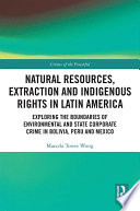 Natural Resources  Extraction and Indigenous Rights in Latin America