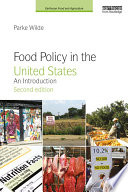 """Food Policy in the United States: An Introduction"" by Parke Wilde"