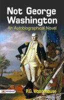 Pdf Not George Washington † an Autobiographical Novel Telecharger