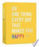 Do One Thing Every Day That Delights You Happy