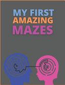 My First Amazing Mazes