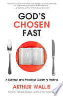 """God's Chosen Fast: A Spiritual and Practical Guide to Fasting"" by Arthur Wallis"
