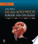 Jatin Shah s Head and Neck Surgery and Oncology E Book