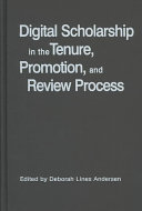 Digital Scholarship in the Tenure  Promotion  and Review Process