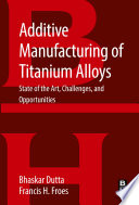 Additive Manufacturing of Titanium Alloys