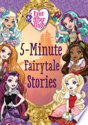 Ever After High  5 Minute Fairytale Stories