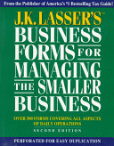 J K  Lasser s Business Forms for Managing the Smaller Business