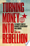 Turning Money Into Rebellion