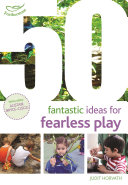 50 Fantastic Ideas for Fearless Play