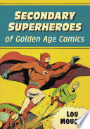 Secondary Superheroes of Golden Age Comics