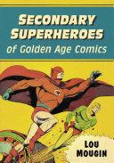 Secondary Superheroes of Golden Age Comics [Pdf/ePub] eBook