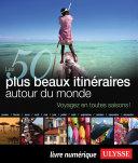Pdf Les 50 plus beaux itinéraires autour de Monde Telecharger