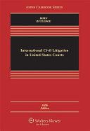 International Civil Litigation in United States Courts