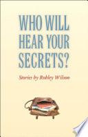 Who Will Hear Your Secrets  Book PDF