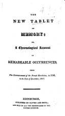 The New Tablet of Memory; Or a Chronological Account of Remarkable Occurrences from the Commencement of the French Revolution in 1786, to the 31st of December, 1815 ebook