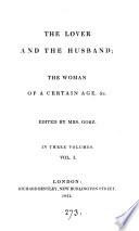 The lover and the husband; The woman of a certain age, etc. [by P.M.C. de Barnard du Grail de la Villette] ed. by mrs. Gore