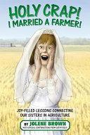 Holy Crap  I Married a Farmer