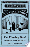The Flowing Bowl   When and What to Drink