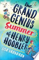 The Grand Genius Summer Of Henry Hoobler