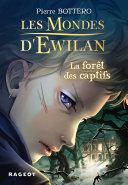 Pdf Les Mondes d'Ewilan - La forêt des captifs Telecharger
