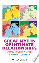 """Great Myths of Intimate Relationships: Dating, Sex, and Marriage"" by Matthew D. Johnson"