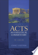 Acts An Exegetical Commentary Volume 3