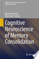 """Cognitive Neuroscience of Memory Consolidation"" by Nikolai Axmacher, Björn Rasch"