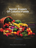 THE SECRET POWERS OF COLORFUL FOODS
