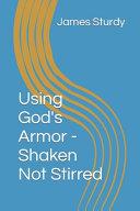 Using God s Armor   Shaken Not Stirred