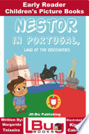 Nestor in Portugal, Land of The Discoveries - Early Reader - Children's Picture Books