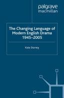 The Changing Language of Modern English Drama 1945   2005