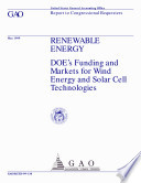 Renewable Energy Doe S Funding And Markets For Wind Energy And Solar Cell Technologies Report To Congressional Requesters Book PDF