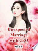 Unexpected Marriage with CEO