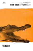 Hell West and Crooked: A Living Legend, a Real-life Crocodile Dundee