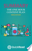 The One Hour Content Plan by Meera Kothand  Summary