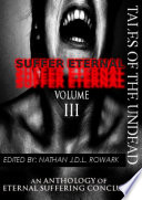 Tales Of The Undead Suffer Eternal Anthology Volume Iii