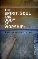 The Spirit  Soul   Body of Worship