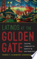 Latinos At The Golden Gate