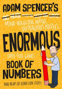 Adam Spencer s Enormous Book of Numbers