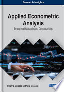 Applied Econometric Analysis: Emerging Research and Opportunities