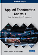 Applied Econometric Analysis  Emerging Research and Opportunities