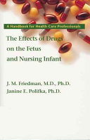 The Effects of Drugs on the Fetus and Nursing Infant