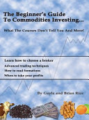 The Beginners Guide to Commodities Investing