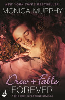 Drew + Fable Forever: A One Week Girlfriend Novella 3.5